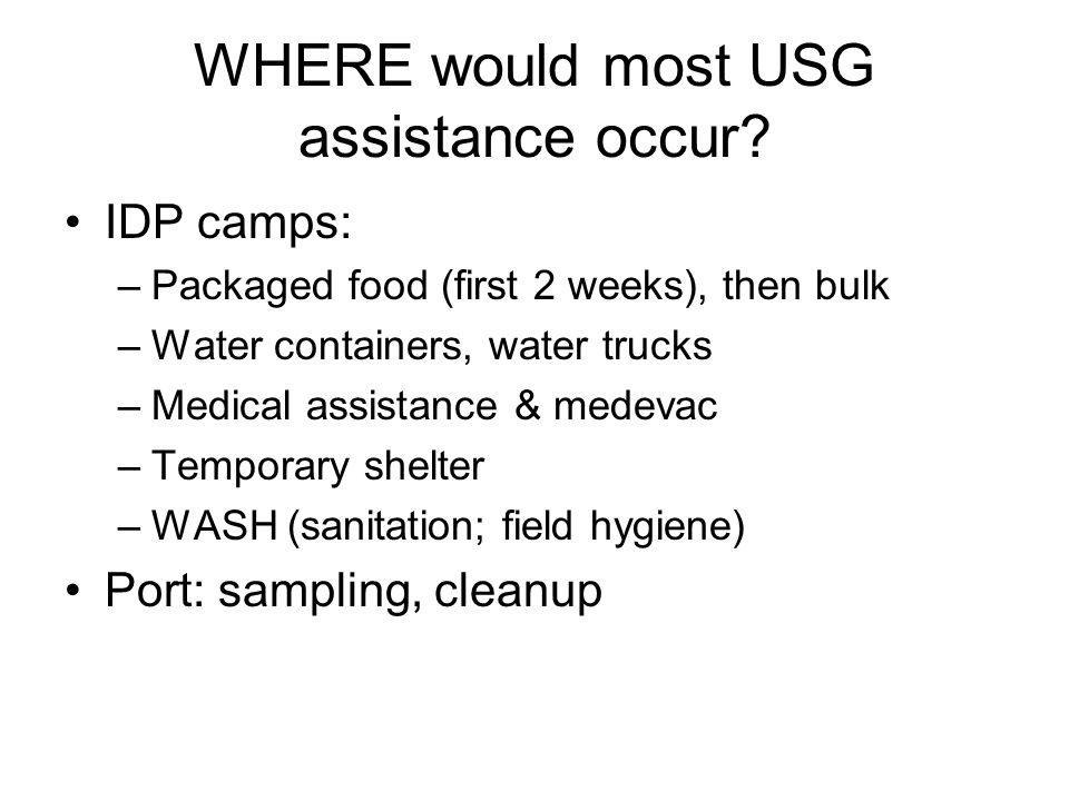 WHERE would most USG assistance occur
