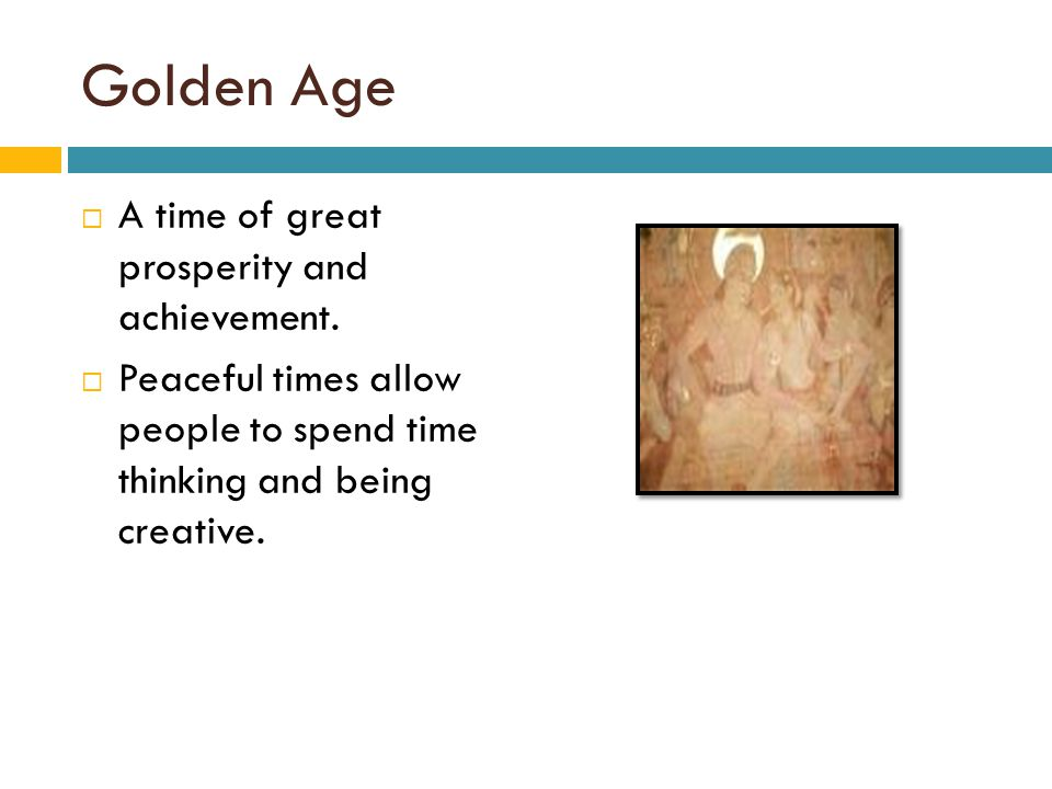 Golden Age A time of great prosperity and achievement.