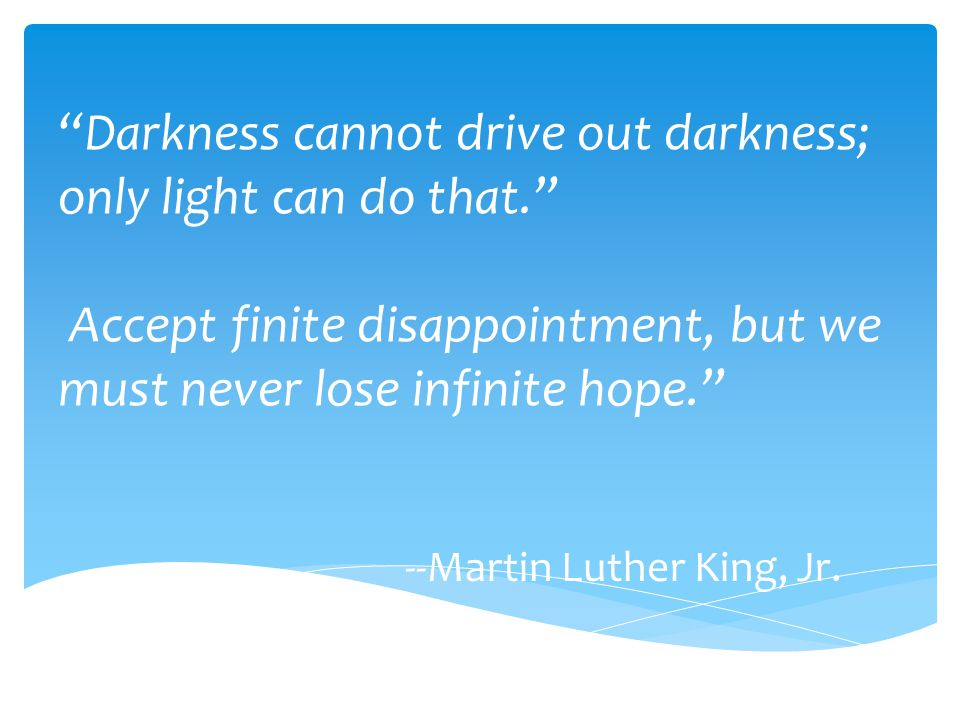 --Martin Luther King, Jr.