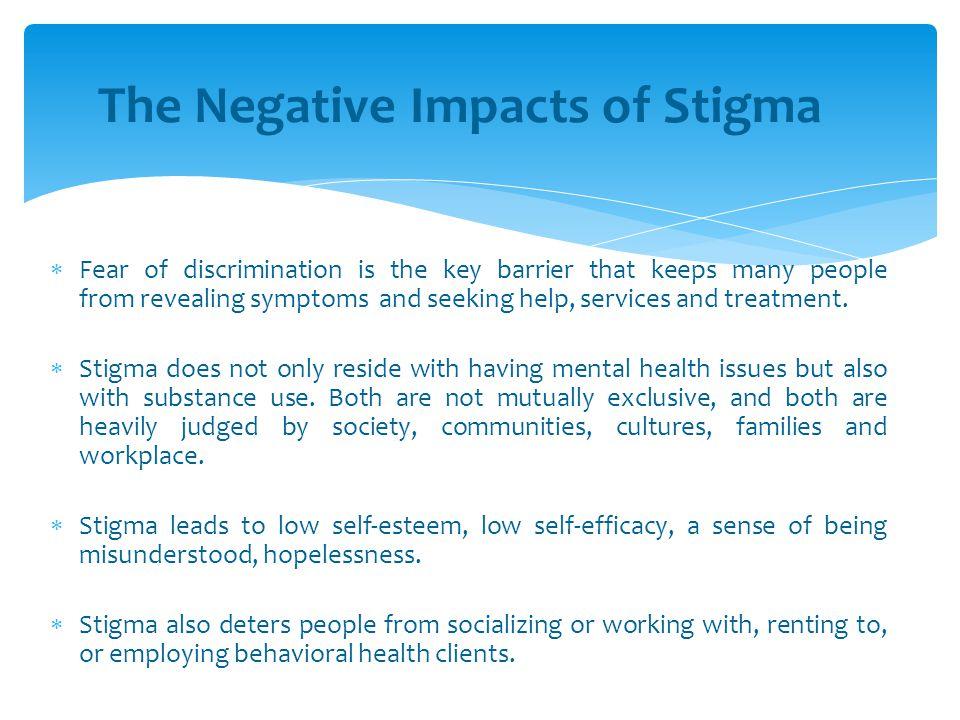 The Negative Impacts of Stigma