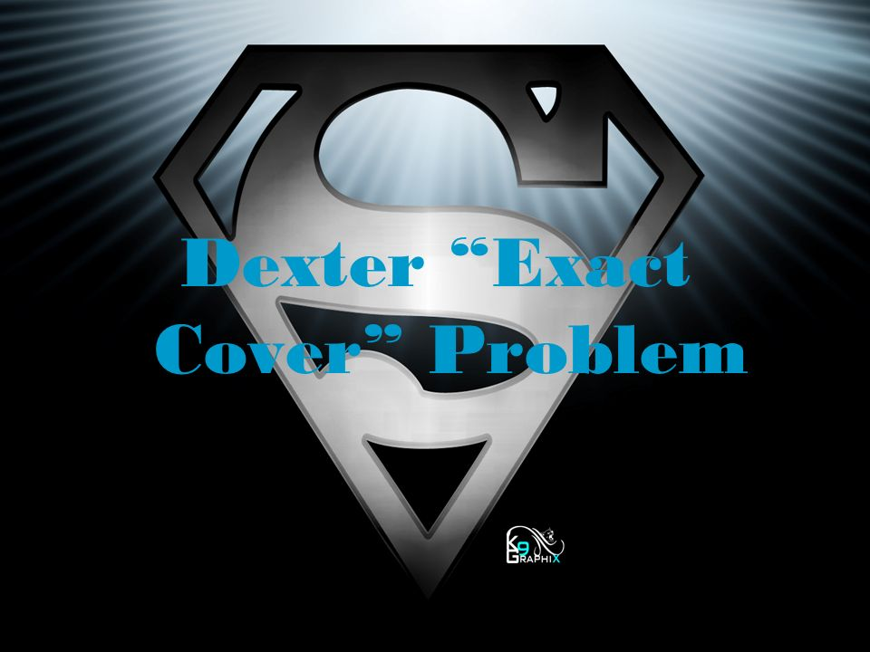 Dexter Exact Cover Problem