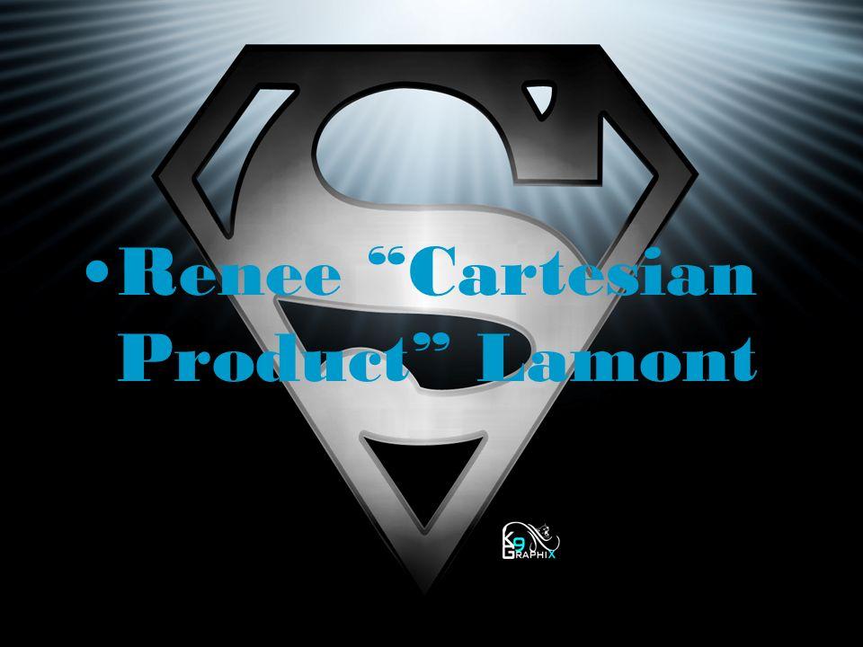 Renee Cartesian Product Lamont