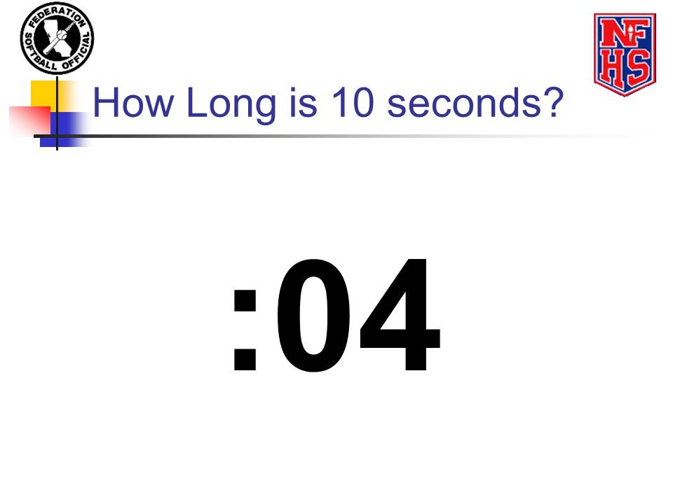 How Long is 10 seconds :04