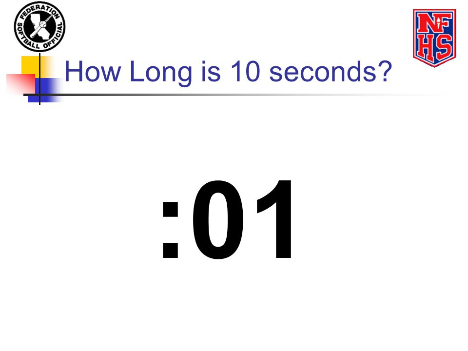 How Long is 10 seconds :01