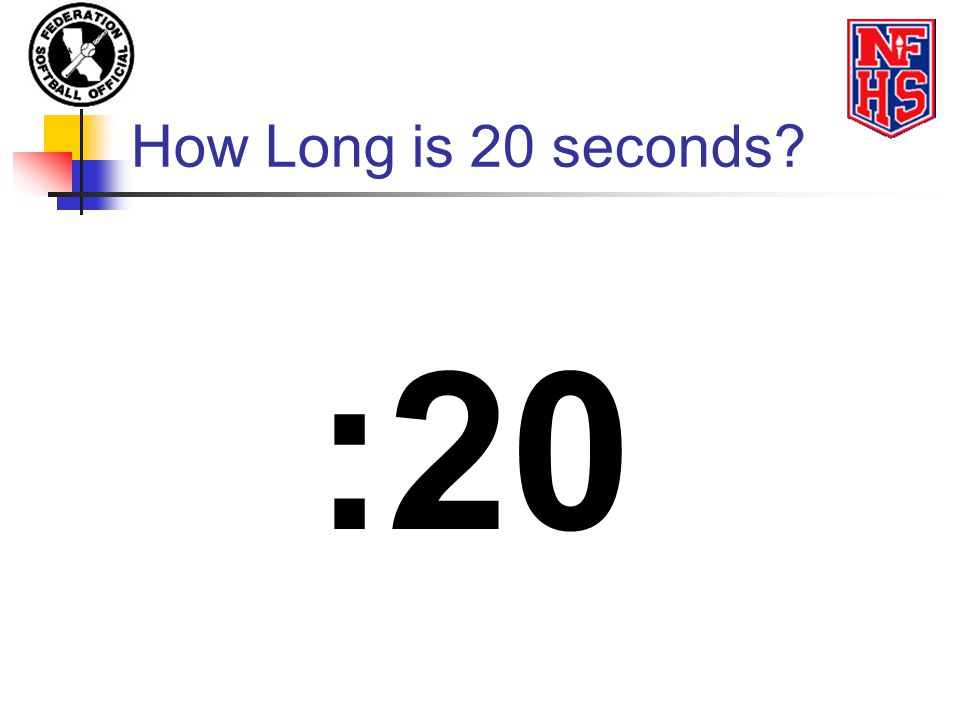 How Long is 20 seconds :20