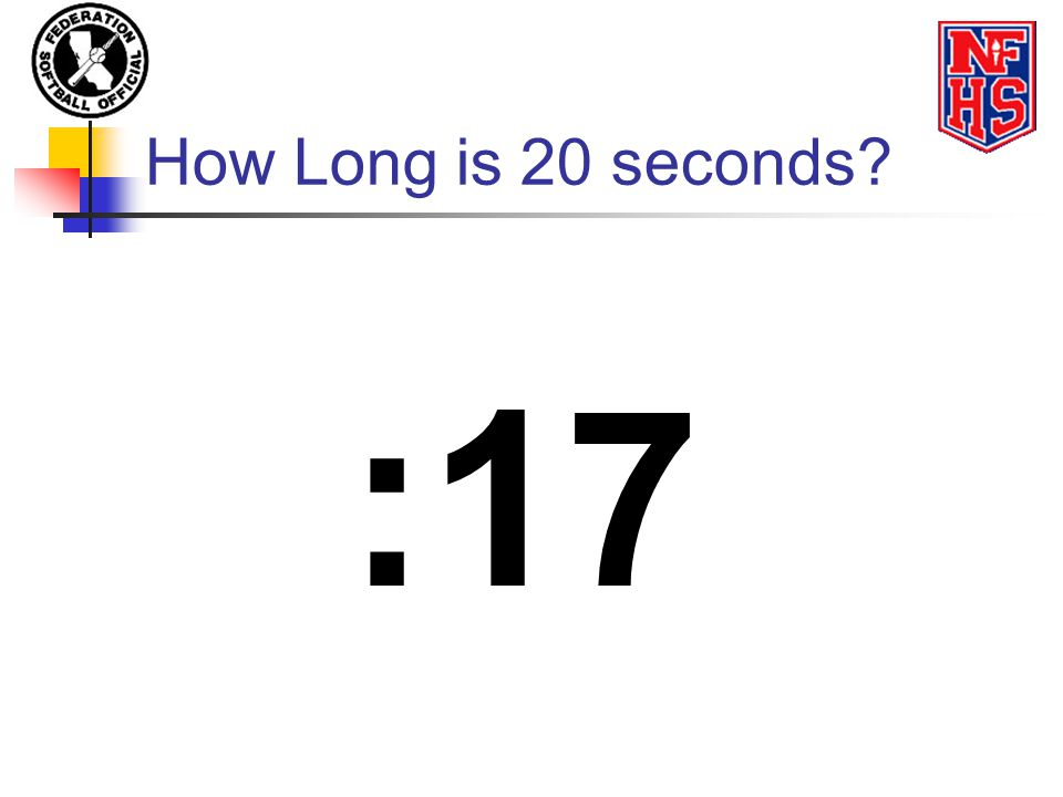 How Long is 20 seconds :17