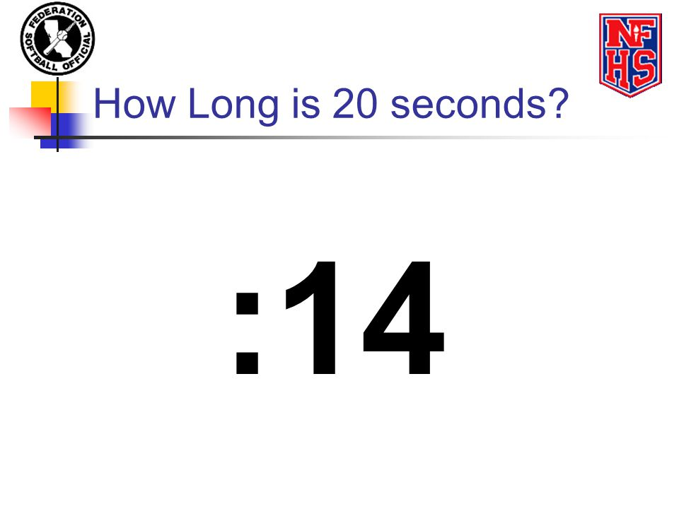 How Long is 20 seconds :14