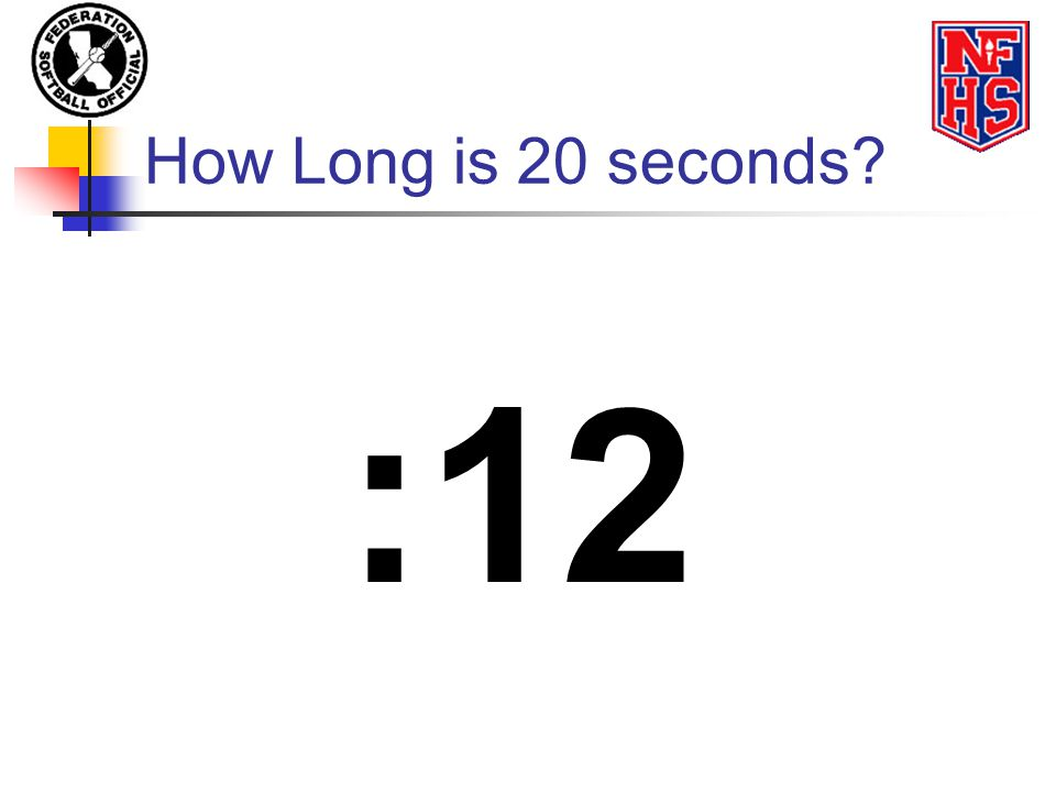 How Long is 20 seconds :12
