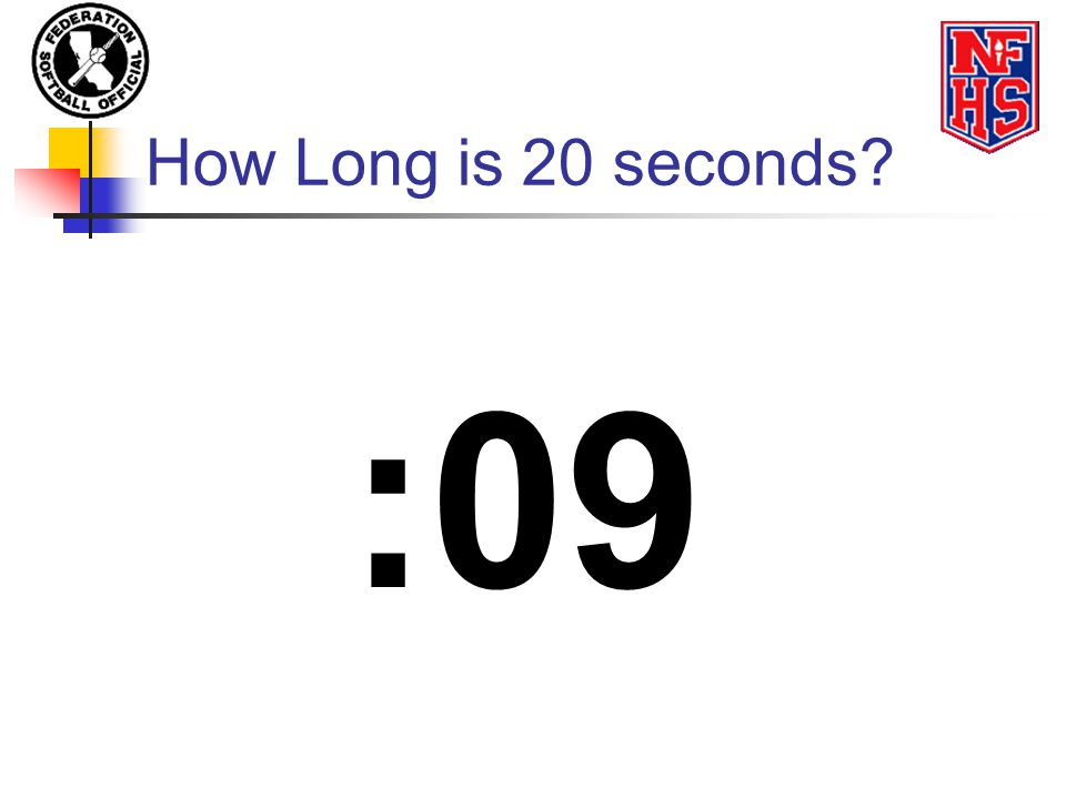 How Long is 20 seconds :09