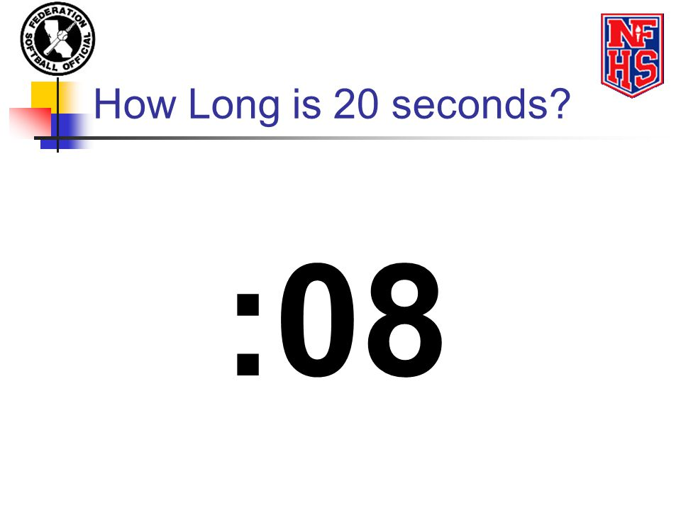 How Long is 20 seconds :08