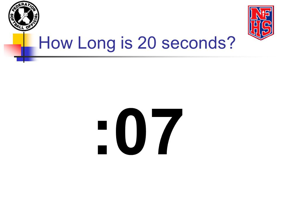 How Long is 20 seconds :07