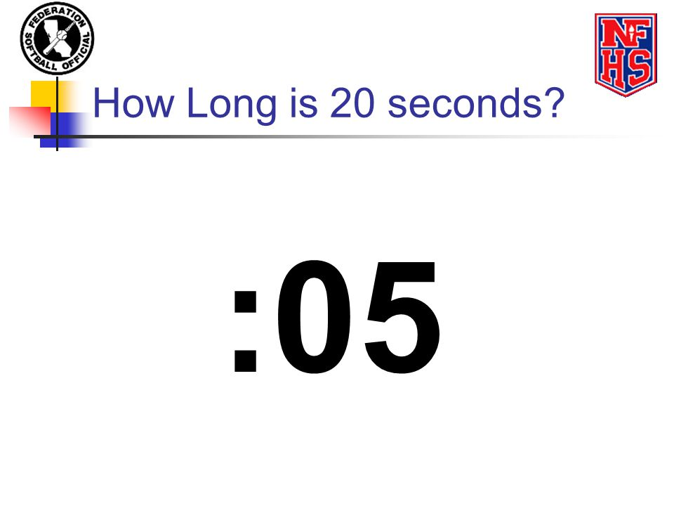 How Long is 20 seconds :05