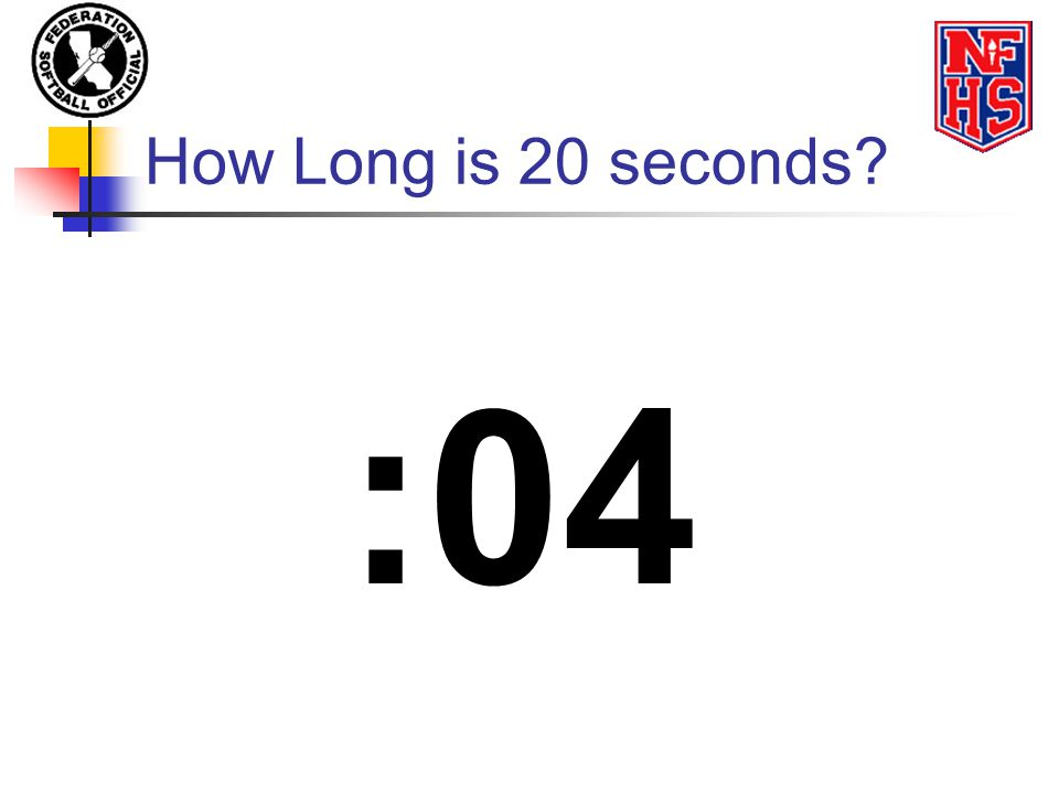 How Long is 20 seconds :04