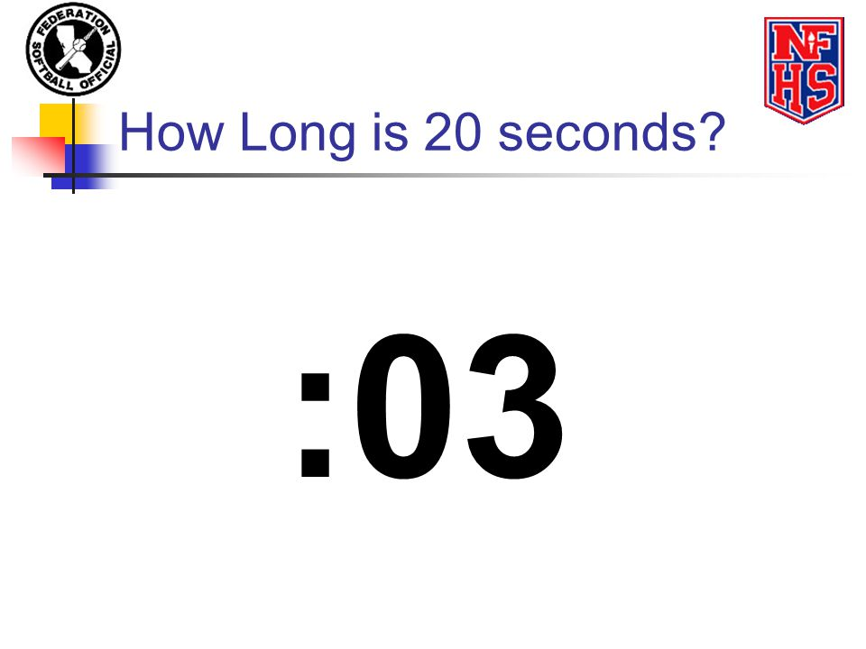 How Long is 20 seconds :03