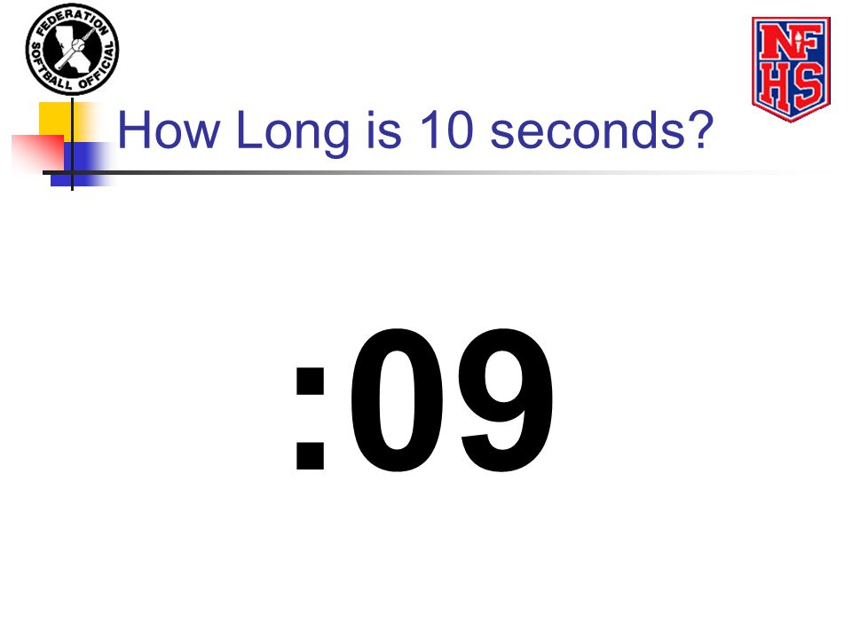 How Long is 10 seconds :09