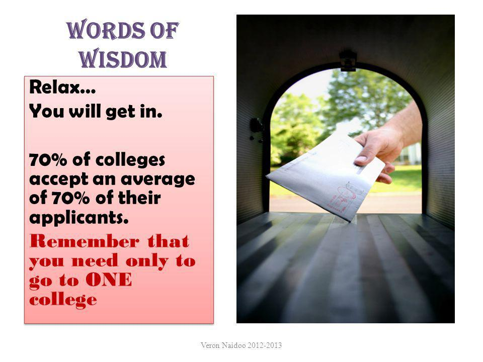 Words of Wisdom Relax… You will get in.