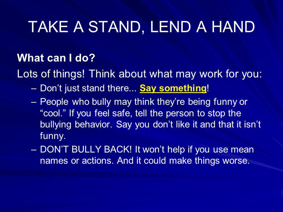 TAKE A STAND, LEND A HAND What can I do