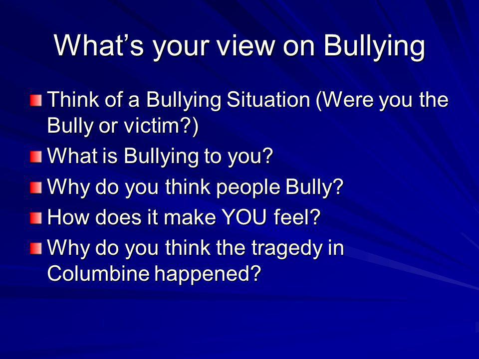 What's your view on Bullying