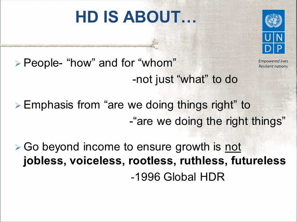 HD IS ABOUT… People- how and for whom -not just what to do
