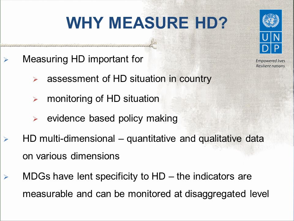 WHY MEASURE HD Measuring HD important for
