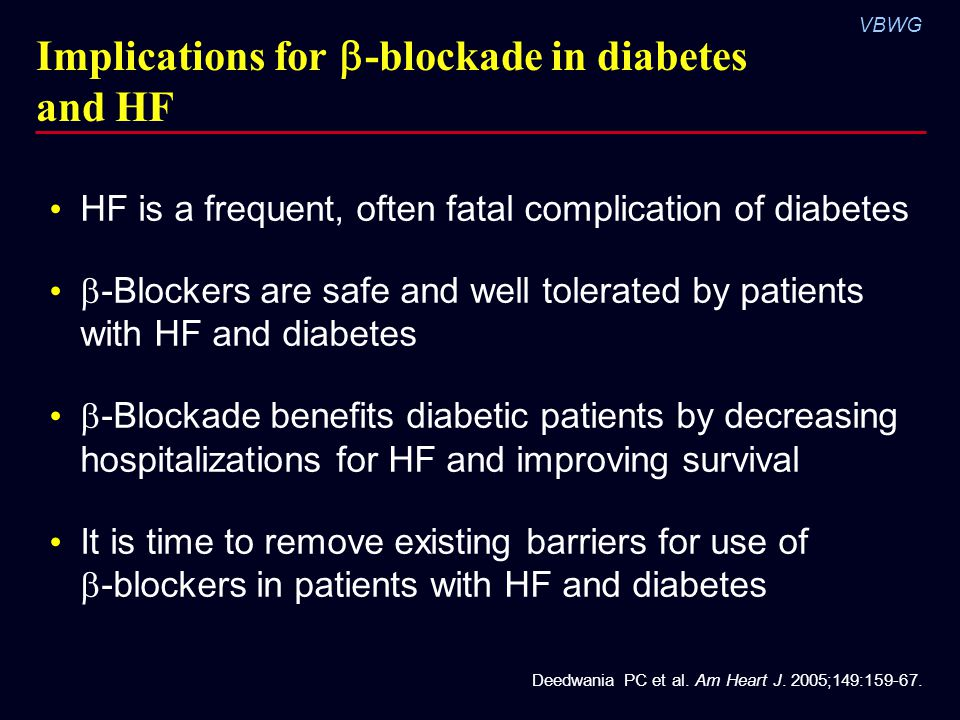 Implications for -blockade in diabetes and HF