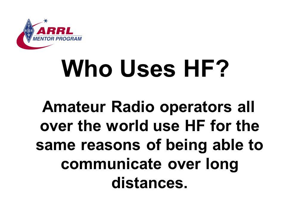 Who Uses HF.