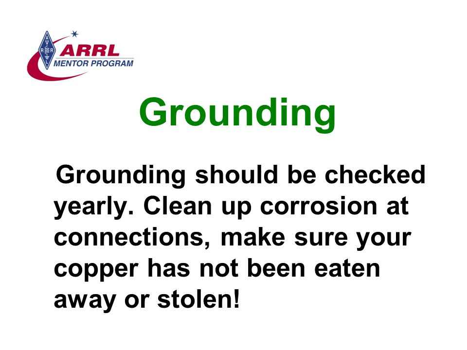 Grounding Grounding should be checked yearly.
