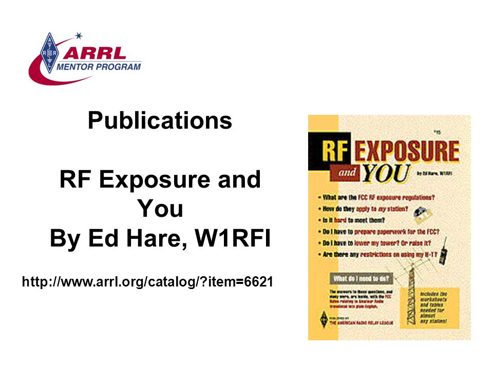 Publications RF Exposure and You By Ed Hare, W1RFI