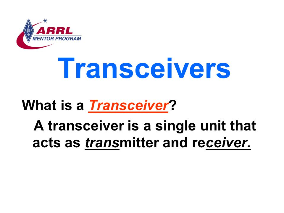 Transceivers What is a Transceiver