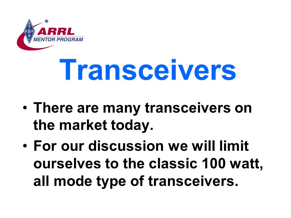 Transceivers There are many transceivers on the market today.