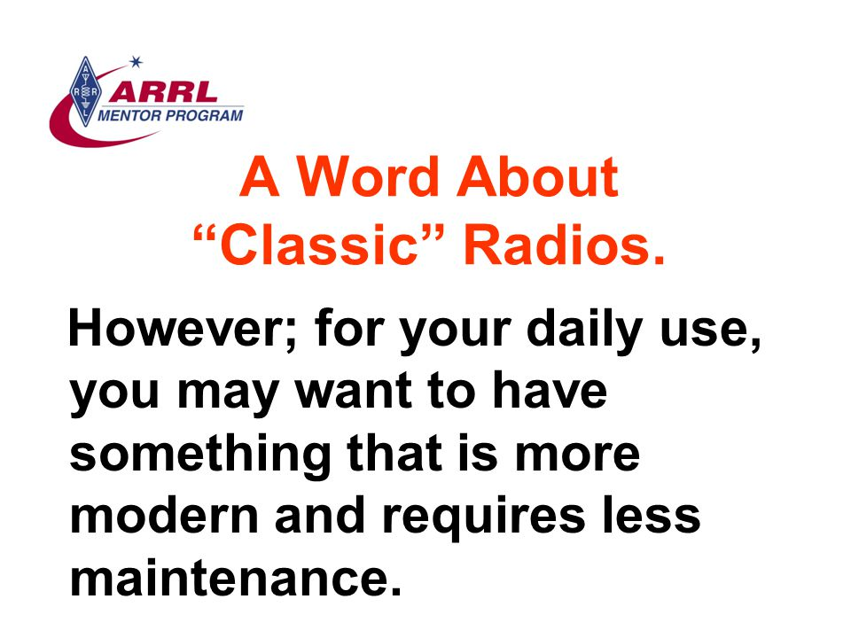 A Word About Classic Radios.