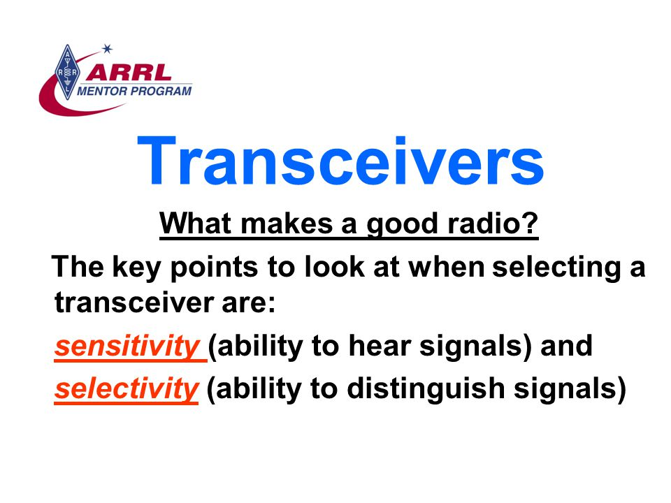 Transceivers sensitivity (ability to hear signals) and