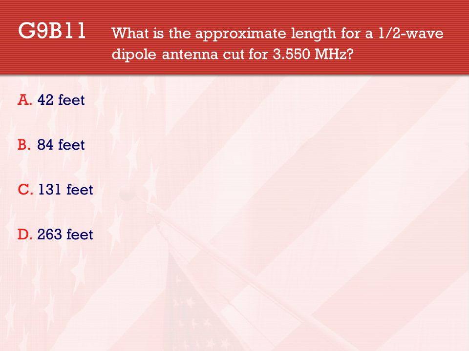 G9B11. What is the approximate length for a 1/2-wave
