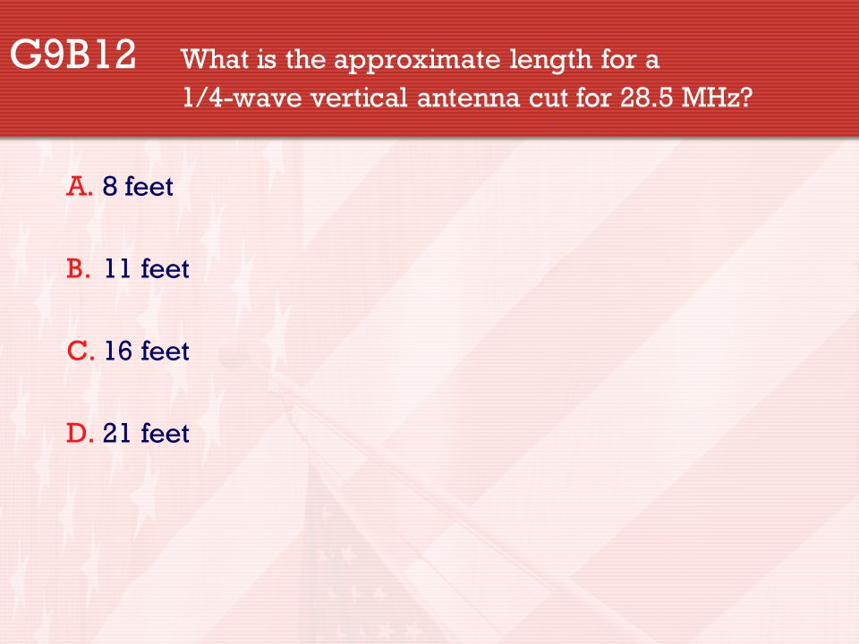 G9B12. What is the approximate length for a