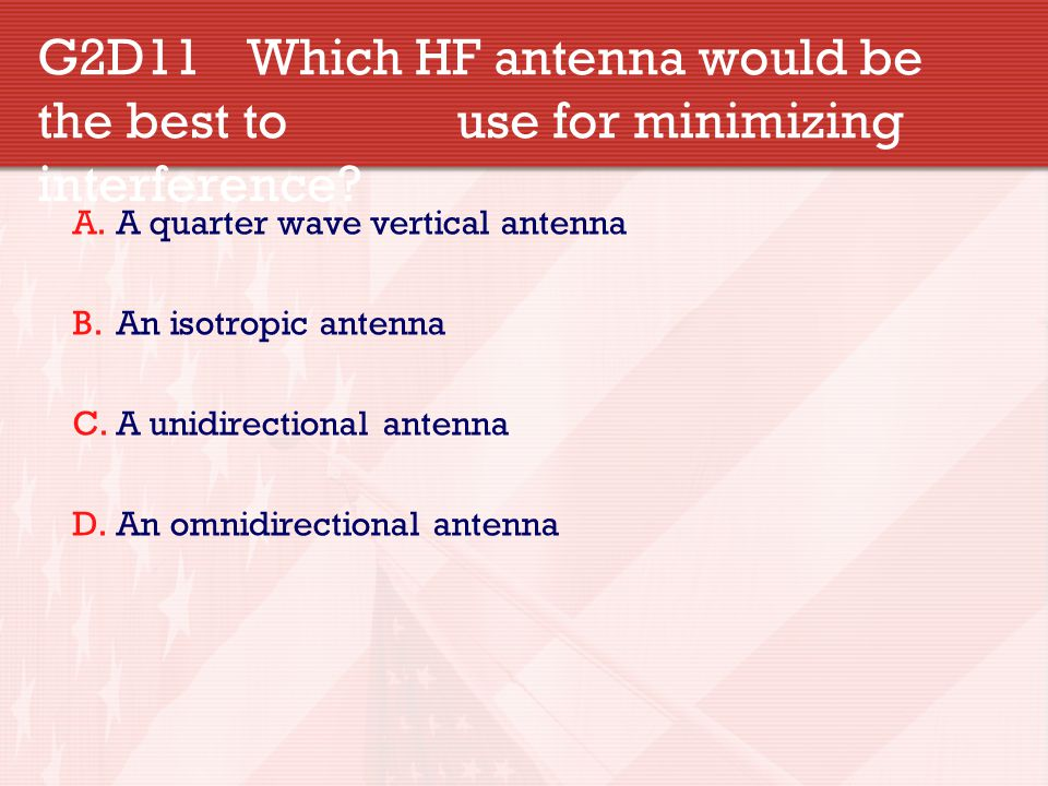 G2D11. Which HF antenna would be the best to