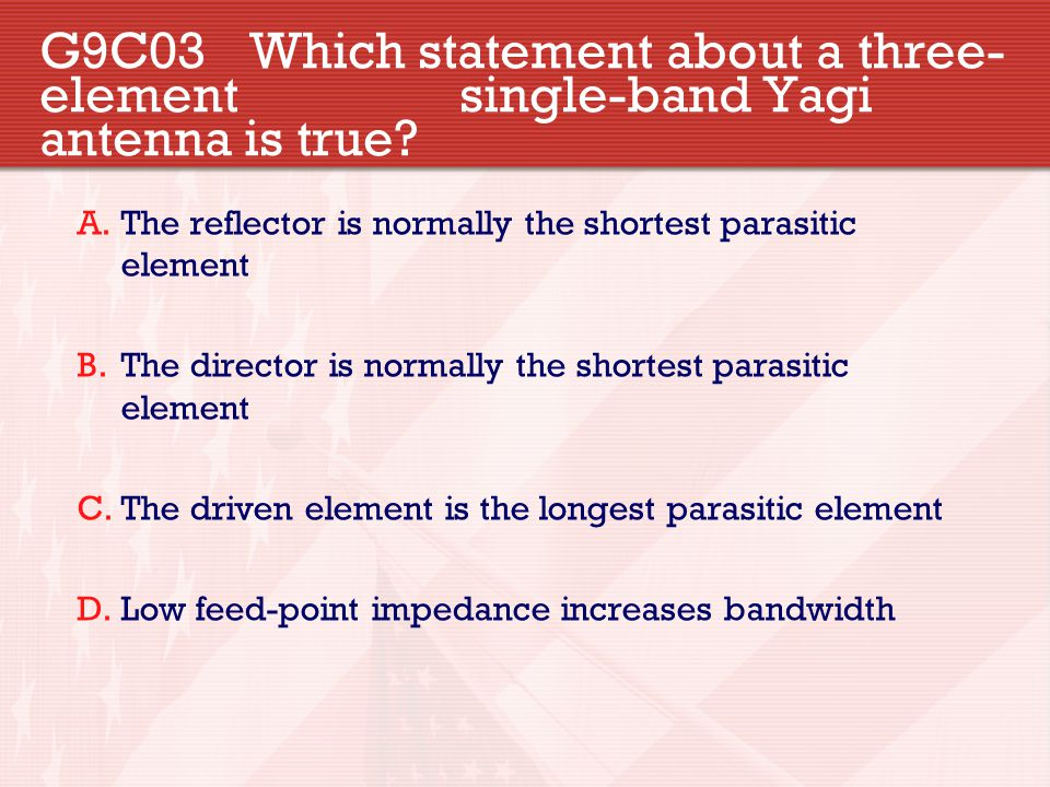 G9C03. Which statement about a three-element