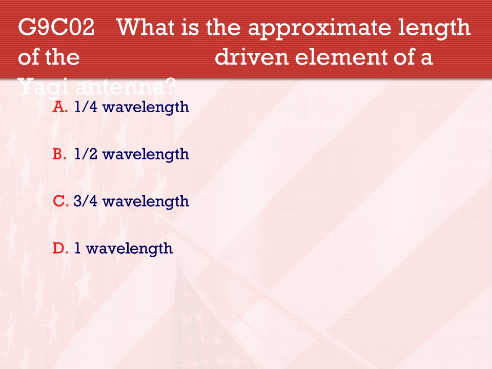 G9C02. What is the approximate length of the