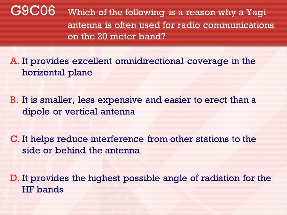 G9C06. Which of the following is a reason why a Yagi