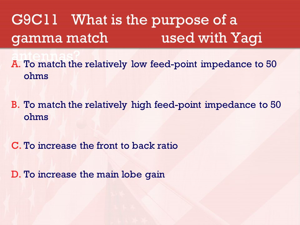 G9C11 What is the purpose of a gamma match used with Yagi antennas