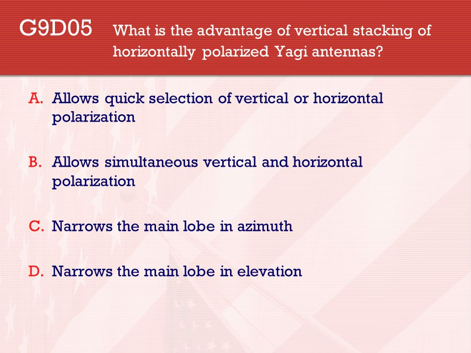 G9D05. What is the advantage of vertical stacking of