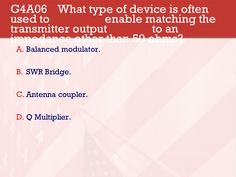 G4A06. What type of device is often used to
