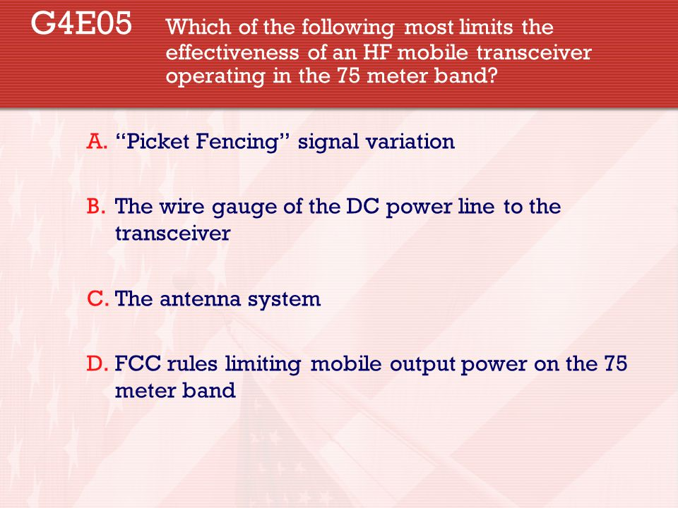 G4E05. Which of the following most limits the