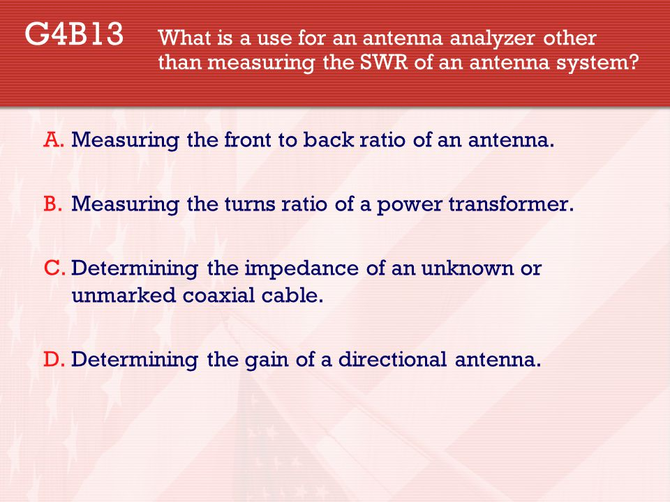 G4B13. What is a use for an antenna analyzer other