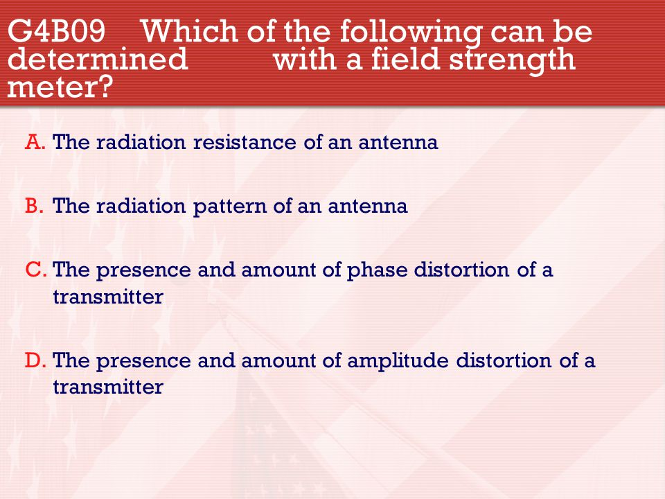 G4B09. Which of the following can be determined
