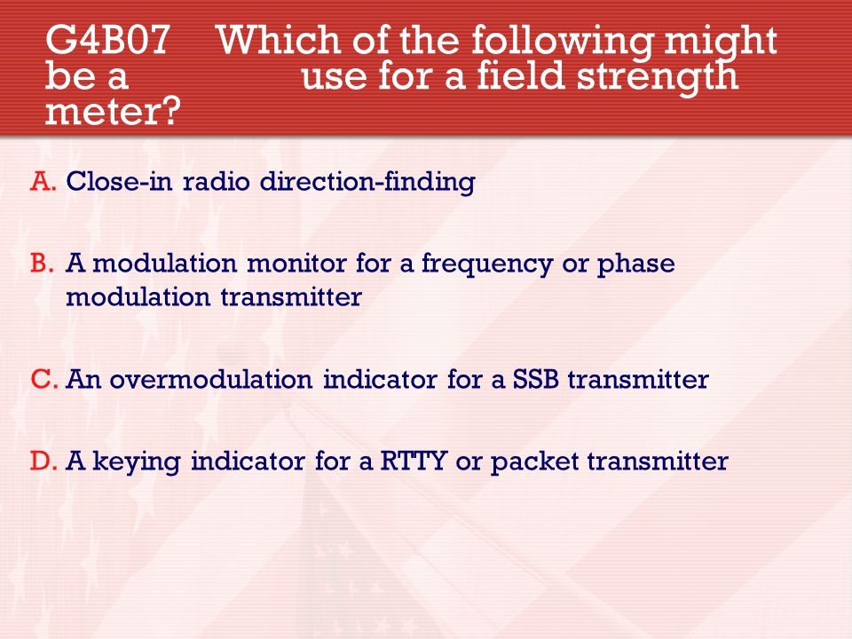G4B07. Which of the following might be a