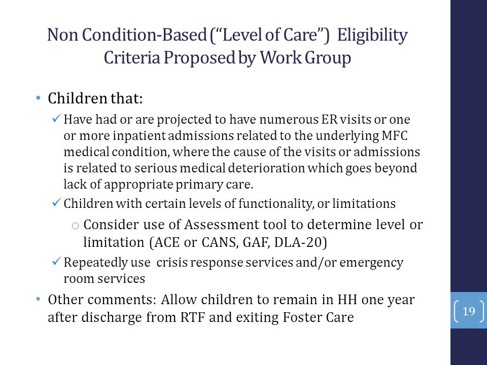 Non Condition-Based ( Level of Care ) Eligibility Criteria Proposed by Work Group