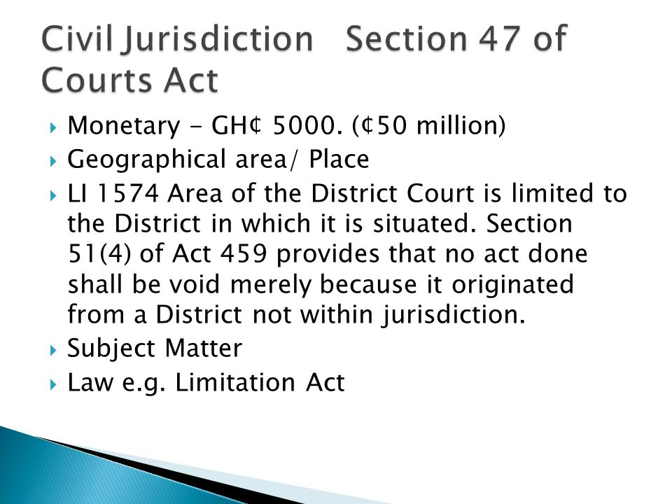 Civil Jurisdiction Section 47 of Courts Act
