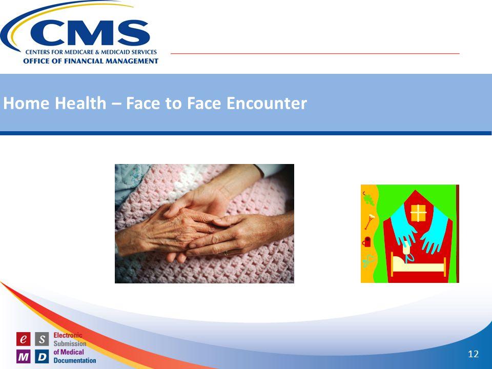 Home Health – Face to Face Encounter