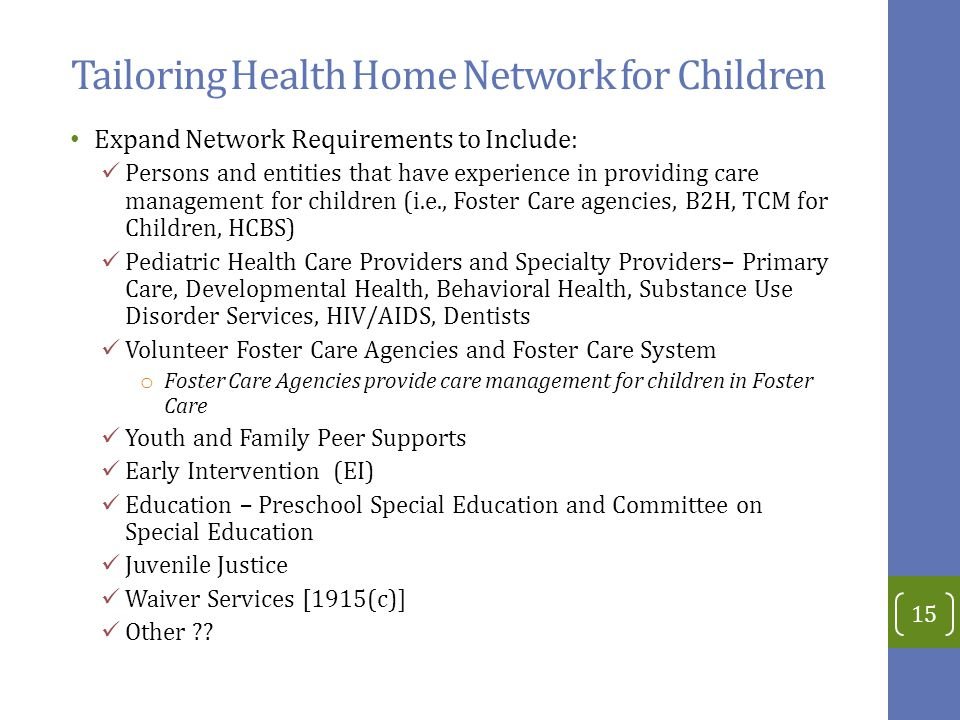 Tailoring Health Home Network for Children