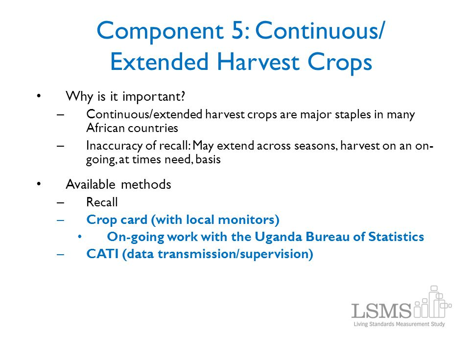 Component 5: Continuous/ Extended Harvest Crops